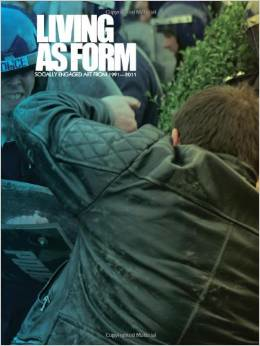 Living as Form: Socially Engaged Art from 1991-2011(MIT PRESS)